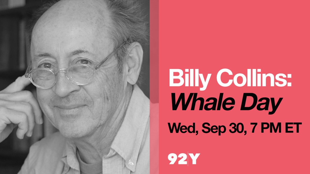 Next Wednesday via @92Y Online—  Billy Collins launches his new collection, Whale Day (@penguinrandom), with an intimate reading from his home writing desk. The reading will be followed by audience questions.  https://t.co/4z2eVtMxK1 https://t.co/DWLs2g24rB
