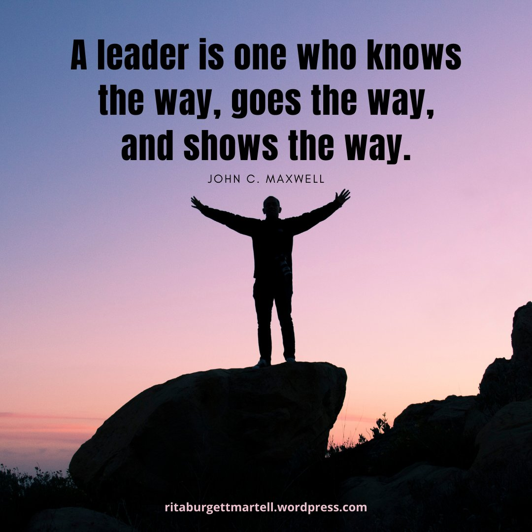A #leader is one who knows the way, goes the way, and shows the way. — John C. Maxwell https://t.co/Xv7RvOlYoK . #leadership #leaershipskills #leadershipquotes #careercoach #careertips #careeradvice https://t.co/39lhRL9KlS