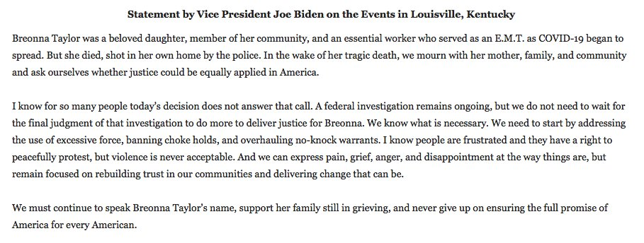 """Joe Biden on developments in the Breonna Taylor case today: """"We must continue to speak Breonna Taylor's name, support her family still in grieving, and never give up on ensuring the full promise of America for every American."""" https://t.co/fp1VwZsUe0"""