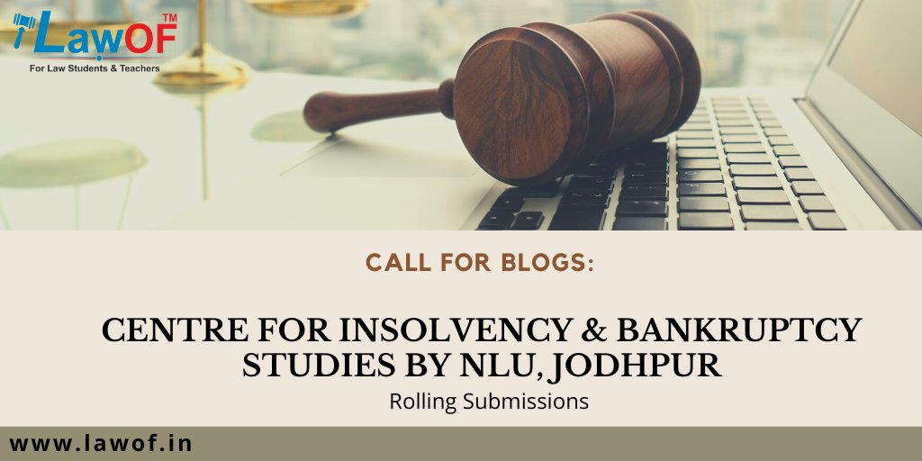 Call for Blogs: Centre for Insolvency & Bankruptcy Studies by NLU, Jodhpur: Rolling Submissions  For more details visit: https://t.co/6q6tMnSEv3  #oab #attorneys #judiciary #onepiece #indianlaw #derecho #legalnews #student #direitoporamor #litigation #coronavirus #lawyering #news https://t.co/WcXjZk6KqH