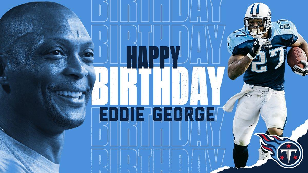 🗣 EDDIE! EDDIE! EDDIE! Happy birthday to Titans legend, @EddieGeorge2727‼️