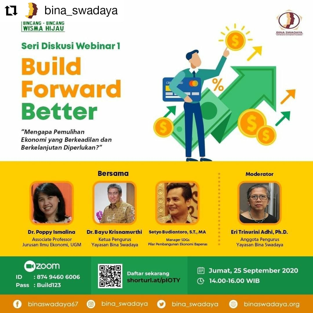 #Repost @bina_swadaya BUILD FORWARD BETTER Seri Diskusi Webinar I  Yayasan Bina Swadaya mengundang Anda untuk mengikuti webinar berikut untuk mengetahui urgensi pemulihan ekonomi yang bersifat adil dan berkelanjutan.  #BBWH #BincangBincangWismaHijau #BinaSwadaya  #KabarAnggota https://t.co/jMbWKVzZJc