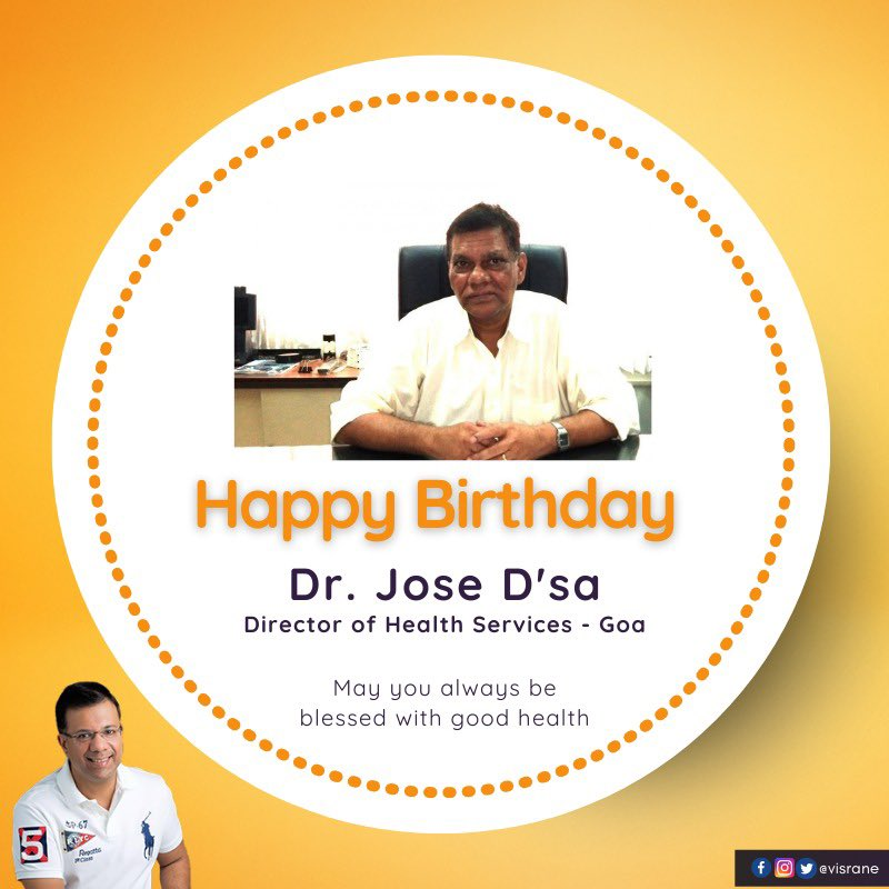 Warm birthday greetings to Dr. Jose D'sa. Director of Health Services. Under your able leadership, the dept has succeeded in bringing forth numerous initiatives in interest of the state. I applaud your dedication in our fight against COVID-19.   Praying for your good health. https://t.co/Xl0RE2AWcx