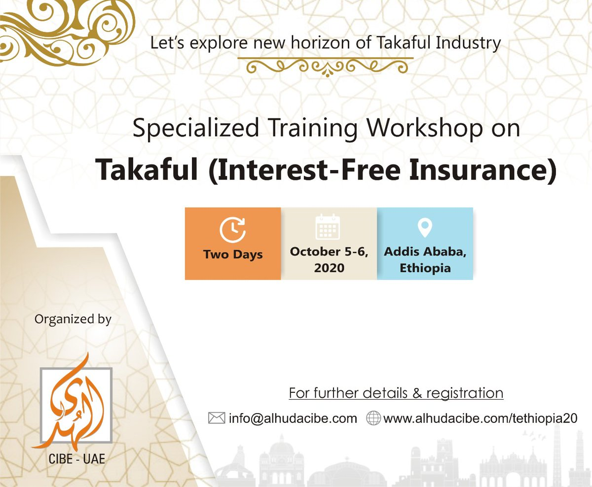 AlHuda CIBE is pleased to announce Two days Specialized Training Workshop on Takaful (Interest-Free Insurance) scheduled on October 5 -6, 2020 in Addis Ababa, Ethiopia. For further details please visit us: https://t.co/RbEw0g4Zqf and email: shaguftta.perveen@alhudacibe.com https://t.co/BibsY0eJXW