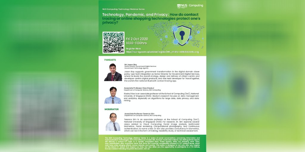 Save the date! We're kickstarting #NUSComputing's Technology Webinar Series next week on 2 Oct. Joining us as we discuss #tech & #privacy is Mr Jason Bay, product lead for the TraceTogether app at  @GovTechSG, & NUS Computing A/P Xiao Xiaokui.   Sign up at https://t.co/DKx476VzDX https://t.co/8WSmGxwbDJ