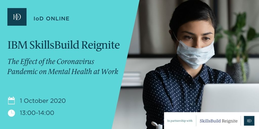 Has your mental health been affected by the change to our daily business in light of the coronavirus pandemic? Join the IoD & IBM this time next week for this dedicated webinar as part of the SkillsBuild Reignite online learning partnership. Register here: https://t.co/YxloX4YOjn https://t.co/aLbea8Oyj8