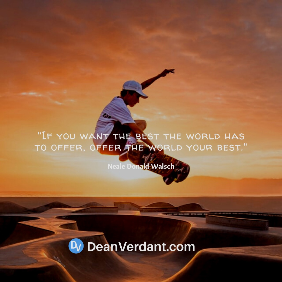 """""""If you want the best the world has to offer, offer the world your best."""" Neale Donald Walsch @DeanVerdant #deanverdant #inspirationalquotes #socialmediamarketing #socialmediastrategy #successmindset #achieveyourgoals #journeytosuccess #successstory https://t.co/TMkL0PWtYw"""