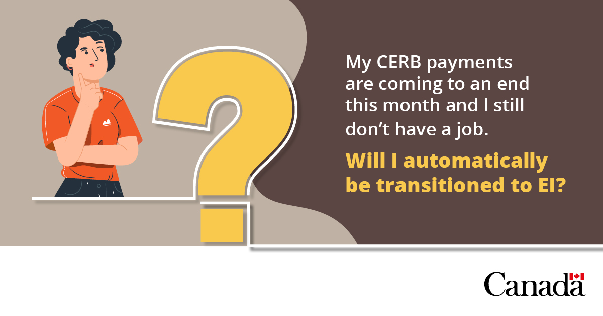 Service Canada On Twitter The Majority Of Claimants Receiving Cerb Through Service Canada Who Are Eligible For Ei Will Be Automatically Transitioned No Matter What Their Situation Is Service Canada Will Contact