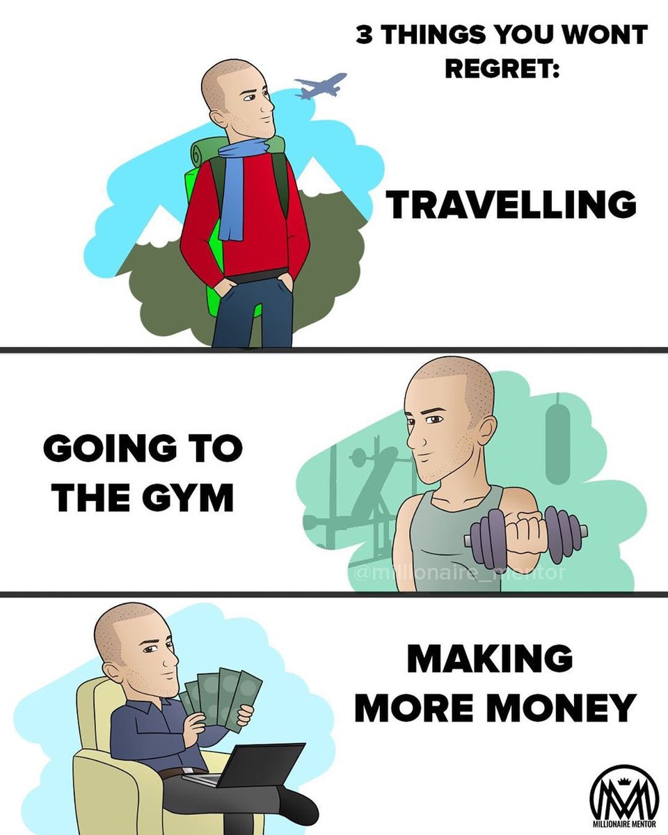 The three things you will never regret in life☝️  ✈️ #Traveling 💪 working out 💰 Making #money  Who agrees?👇  #millionairementor #success #life #motivation https://t.co/GHRGM12nfr