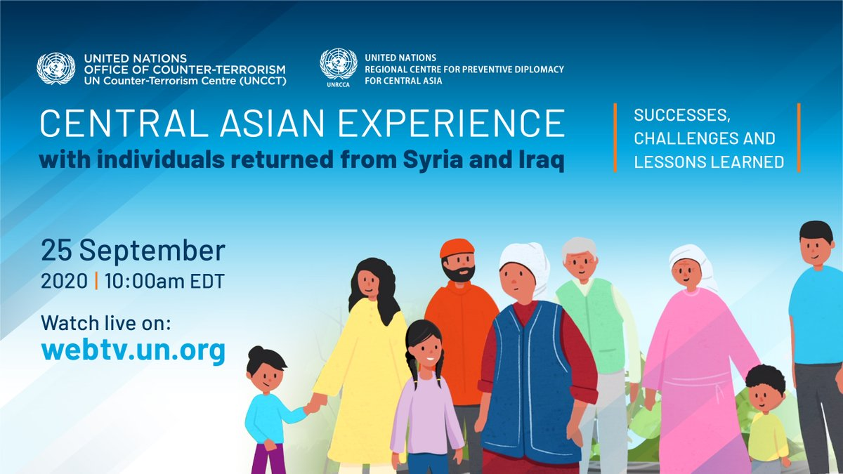 Tomorrow, join @UNRCCA, @UN_OCT & #UNCCT live event to highlight #CentralAsia experience with individuals returned from #Syria & #Iraq: successes, challenges, & lessons learned.  When: Friday 25 Sept. from 10 AM to 1PM, EDT (NYC Time)  Where: live on https://t.co/ZaDU0dtimP https://t.co/Qeq3ezTTtr
