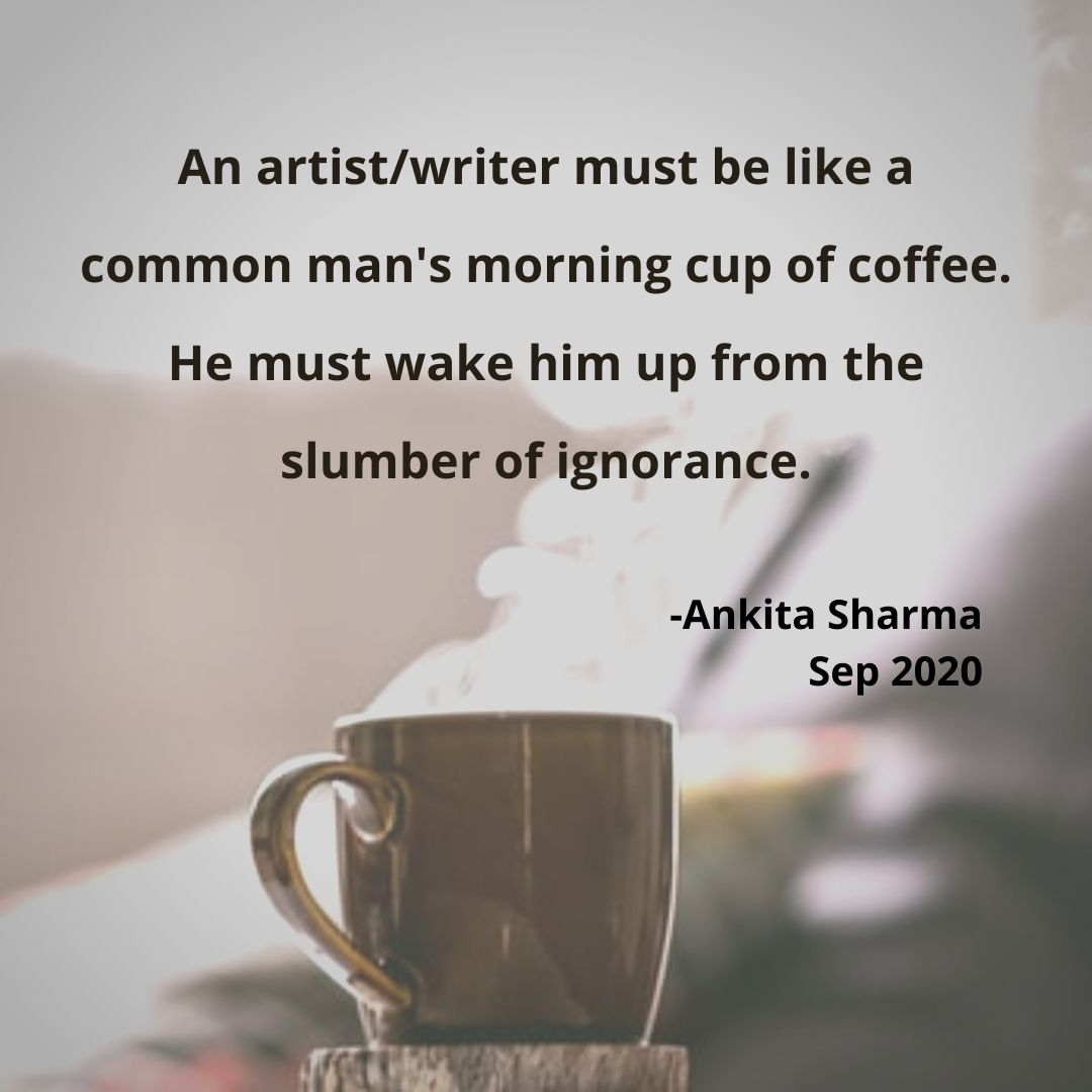 Ankita Sharma On Twitter Literature Should Also Be A Wake Up Call An Alarm In Case We Get Too Comfortable In Ignorance And Stop Reading Writing On The Wall Quotes Coffee Wakeup