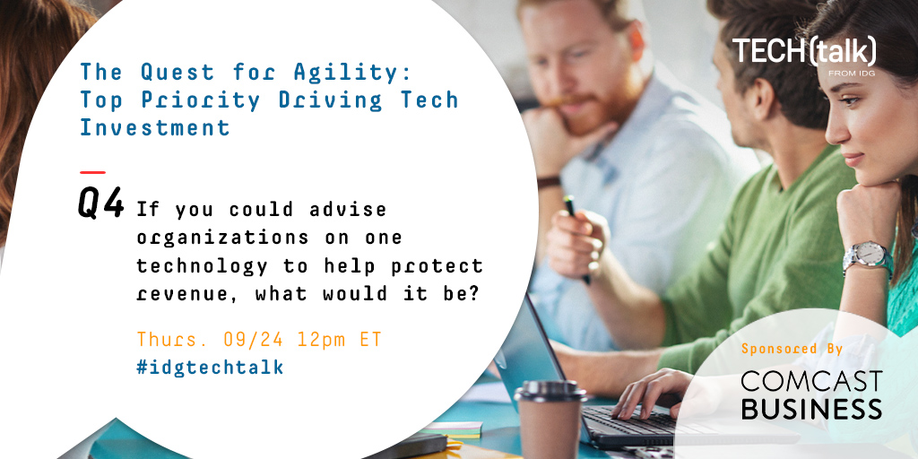 Q4:  If you could advise organizations on one technology to help protect revenue, what would it be? #idgtechtalk @comcastbusiness https://t.co/DlBW1jcw6a