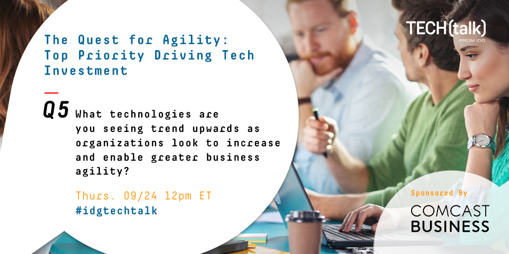 Final Question! What technologies are you seeing trend upwards as organizations look to increase and enable greater business agility? #idgtechtalk @comcastbusiness https://t.co/HhZ10V2DiX