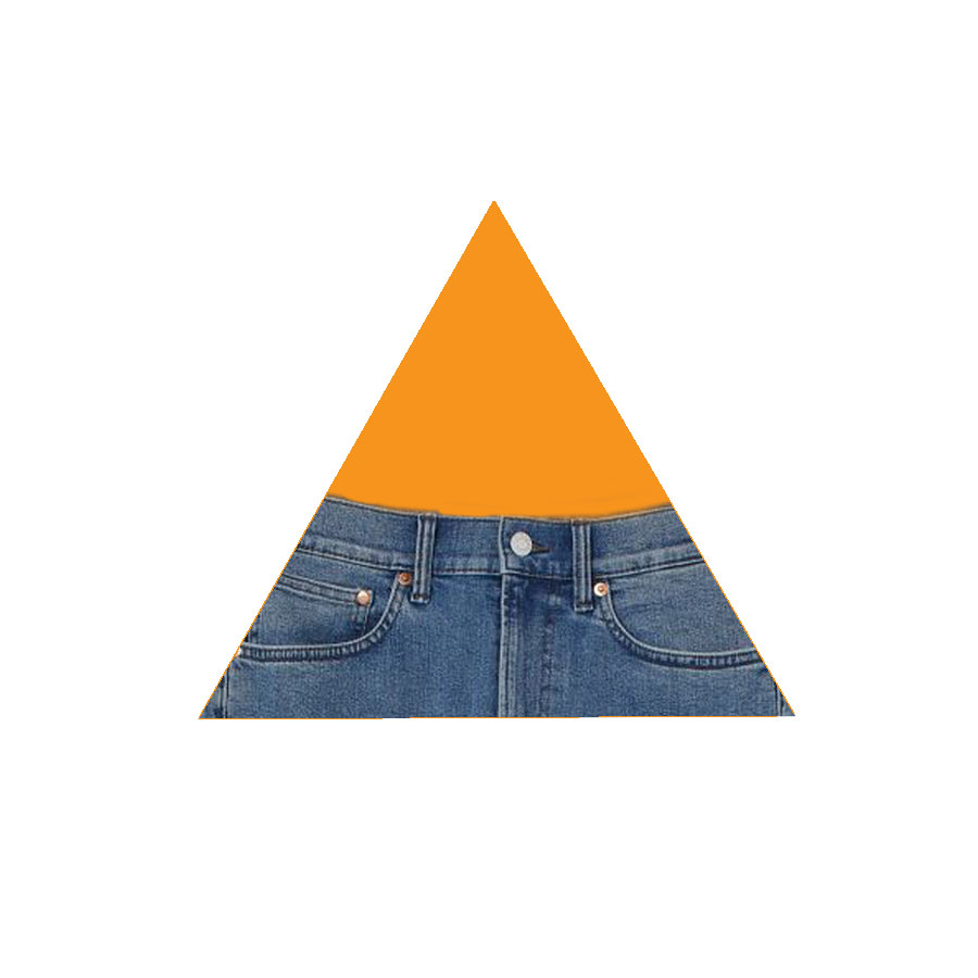 Do you think a triangle would where pants like this or like that?