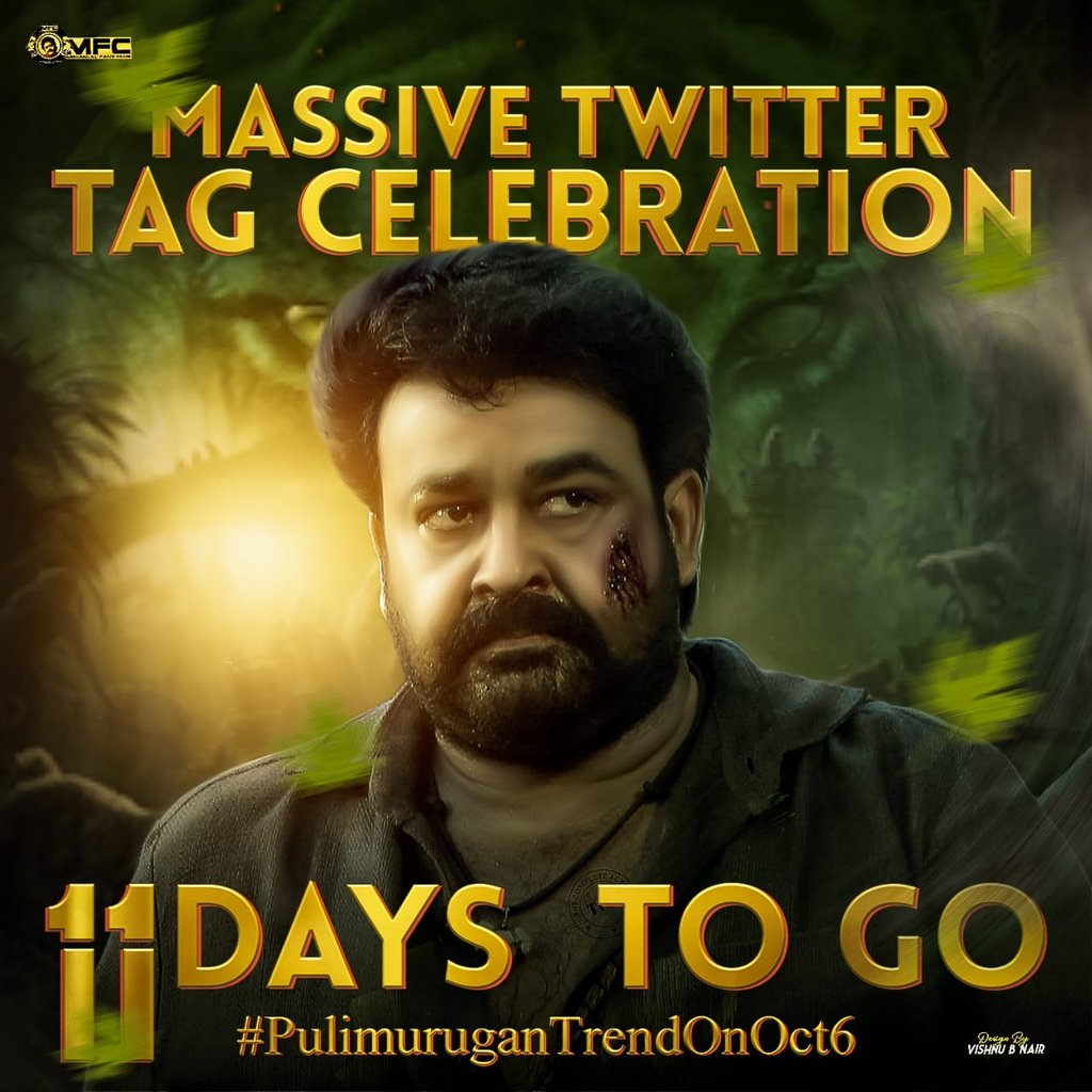 11 Days to go..!  Be Ready for the biggest tag ever in M Town !! 😎  Naam Hein Murugan 🐯🔥  #PulimuruganTrendOnOct6 ⚡  #Mohanlal #Drishyam2 @Mohanlal #Lalettan #L #Marakkar https://t.co/T84y1Qfw7i