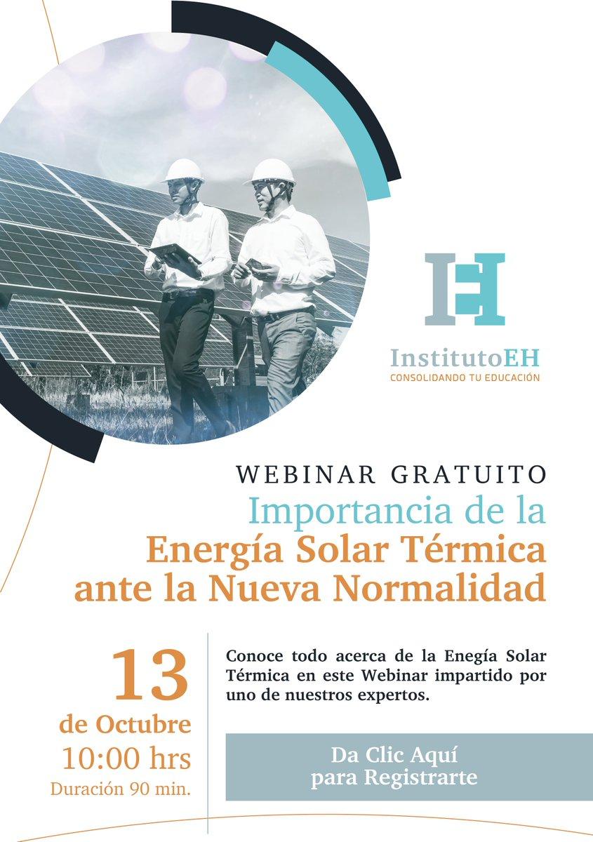 """#Agenda / Este 13 de octubre el @instituto_eh realizará el webinar gratuito """"Importancia de la Energía Solar Térmica ante la Nueva Normalidad"""", a las 10 de la mañana. Compartimos el siguiente enlace para el registro de asistencia: https://t.co/gAQBsaolhZ Recuerda ¡no tiene costo! https://t.co/v2AkIg9ls4"""