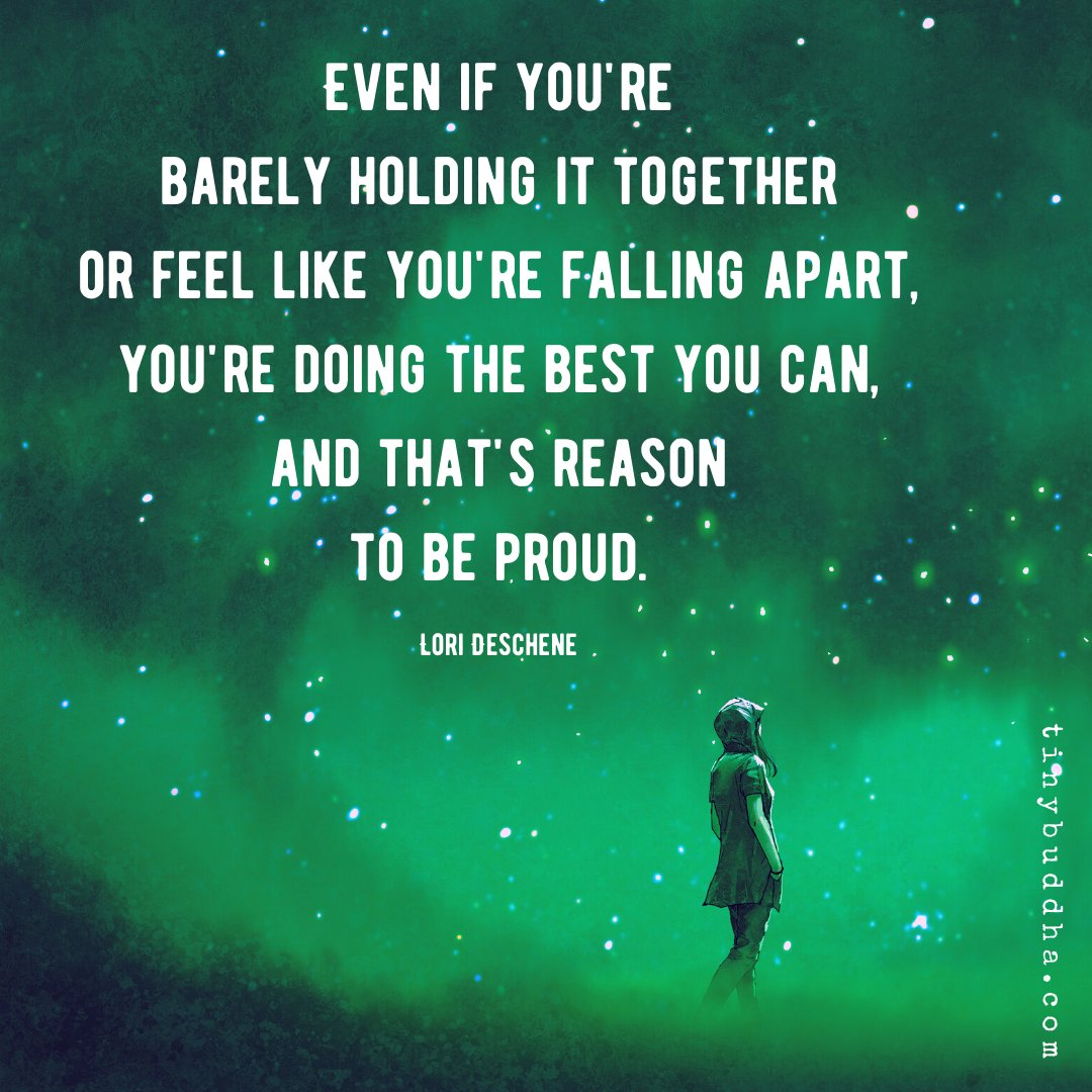 """""""Even if you're barely holding it together or feel like you're falling apart, you're doing the best you can, and that's reason to be proud."""" ~Lori Deschene https://t.co/LnC0hdXWtF"""