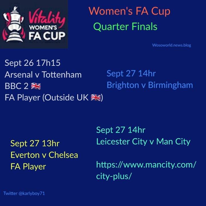 #FACup Women's Quarter Final @MundialesyCopas @JueganEllas @SilkFennec @WSoccerPlayers   Sept 26 Arsenal v Tottenham BBC 2 🇬🇧 FA Player outside the UK   Sept 27 Everton v Chelsea  https://t.co/wkiulBE3oj  Brighton v Birmingham  Leicester v Man City https://t.co/cNUy0k7WF6 https://t.co/WbjJaEuqOg