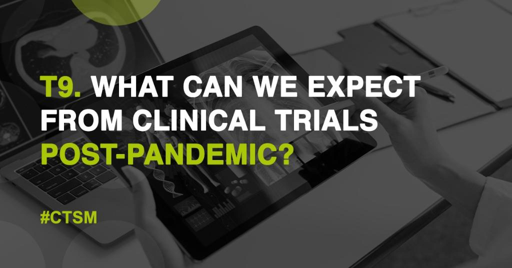 T9: Ok...last one, gang! What can we expect from clinical trials post-pandemic? #CTSM https://t.co/aWCUmSQmAy