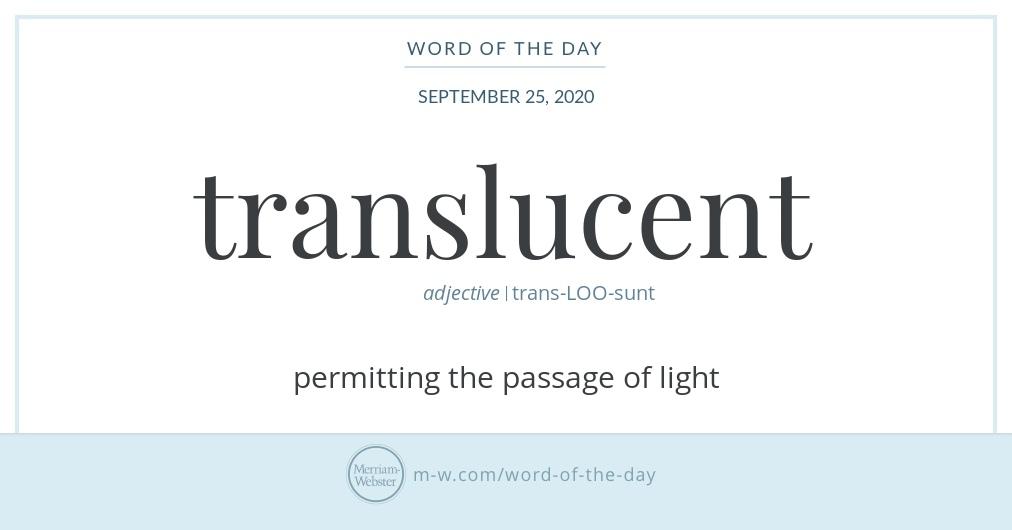 Good morning! Today's #WordOfTheDay is 'translucent' https://t.co/Pp6fsxz8bX https://t.co/zyWrLDPToh