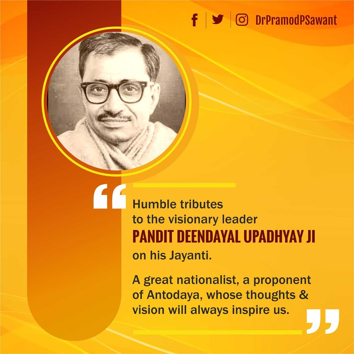 Humble tributes to the visionary leader Pandit #DeendayalUpadhyaya Ji on his Jayanti. A great nationalist, a proponent of Antodaya, whose thoughts and vision will always inspire us. https://t.co/HbZOU5tfQg
