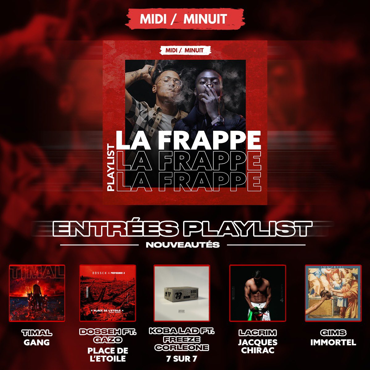 🆕 Entrées en playlist « La frappe» :   🔺 Koba LaD - 7 Sur 7 (Feat. Freeze Corleone) 🔺 Lacrim - Jacques Chirac 🔺 Timal - Gang 🔺 Gims - Immortel 🔺 Dosseh - Place de l'étoile (Feat. Gazo)  👉 Abonne-toi : https://t.co/1NEVA212Wq https://t.co/s2Ub0UoPTD