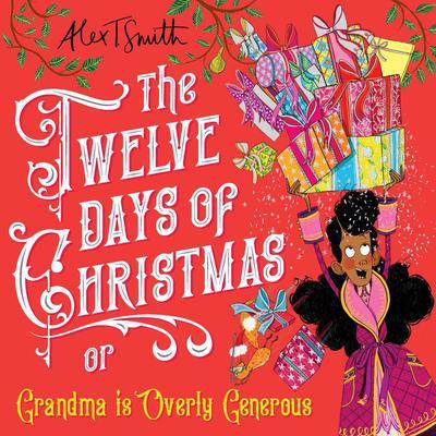 This made me SHRIEK with delight @Alex_T_Smith. Sly visual humour, unexpected departure, death-drop punchline - sheer delight in reworked Christmas carol form (and the fact that we possess an over-generous grandma is merely the cherry on top)! https://t.co/EleVkGTtfC
