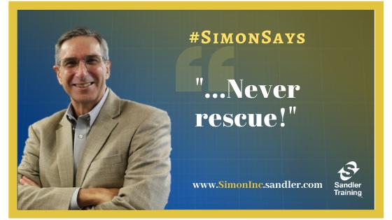 Simon Says. . . Never rescue!  #SimonSays #sandlerquotes #motivation https://t.co/IBadYOEIhw