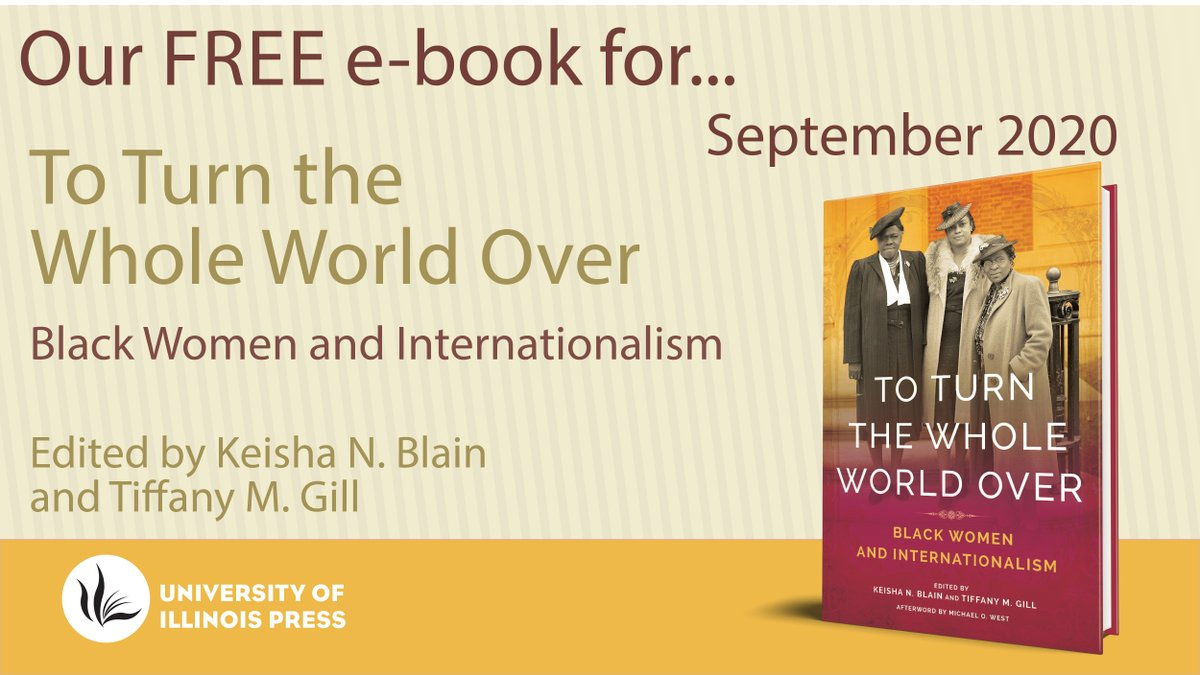 The #FreeEbook #giveaway is still going strong with TO TURN THE WHOLE WORLD OVER edited by @KeishaBlain & @SableVictorian. Learn  about Black women's engagement in #Blackinternationalism here:  https://t.co/TIWFnfgmrL Contributions:@bronaldbyrd, @AnnetteJosephG & more  #ASALH2020 https://t.co/12cj7PWCD0