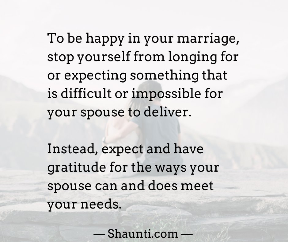 To be happy in your marriage, stop yourself from longing for or expecting something that is difficult or impossible for your spouse to deliver. Instead, expect and have gratitude for the ways your spouse can and does meet your needs. https://t.co/zwsn5bdyeS https://t.co/RTutZZ2g26