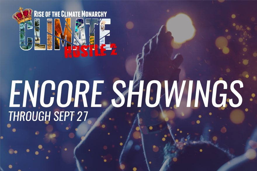 Held over by popular demand! You Can Still Watch Climate Hustle 2 encore premiere with Q&A through Sept 27 (then goes to DVD & on Demand)
