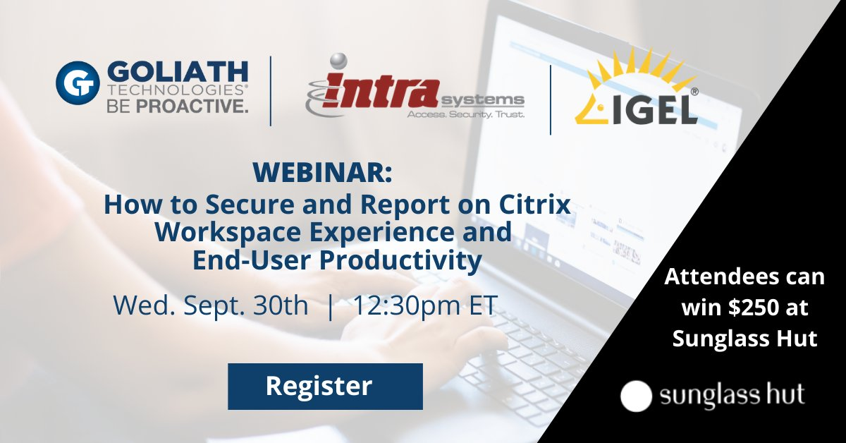 Register for next Wednesday's webinar with #Goliath, @IGEL_Technology , and @Intra_Access to learn how you can manage and report on end-user experience across #Citrix Workspaces. Attendees will be entered to win a $250 gift card to Sunglass Hut! #igelready https://t.co/2f8byPR380 https://t.co/KMg6DgdFe3