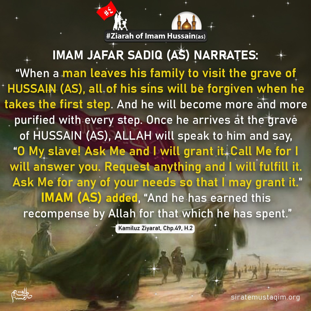 #ImamSadiq ع  👉When a man leaves his #family to visit the grave of #Hussain ع, all of his sins... 👉 #Allah will speak to him and say, O My slave! Ask Me and I will #grant it. Call Me for I will answer you...  #step #Graves #karbala #Heaven #ImamHussain #Arbaeenwalk #ImamHassan https://t.co/Y1NAL6cp0q