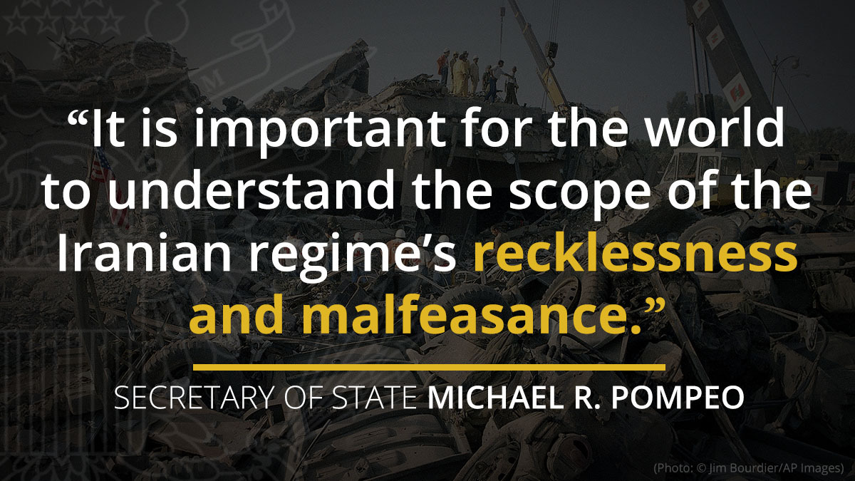 .@SecPompeo: It is important for the world to understand the scope of the [Iranian] regime's recklessness and malfeasance. https://t.co/cnddqmYwB3. https://t.co/wUxylGQmQP