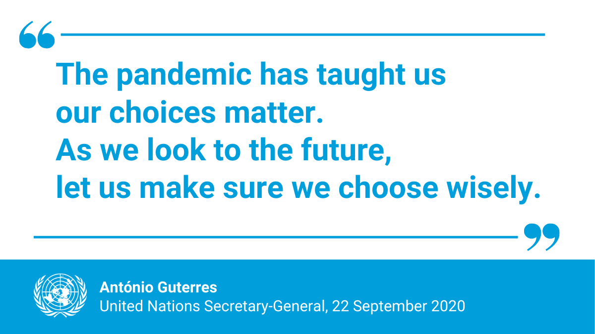 The #COVID19 pandemic has taught us our choices matter.  As we look to the future, let us make sure we choose wisely.    -- @antonioguterres at the opening of this week's #UNGA. https://t.co/1WX16STXYa https://t.co/2z8g3pOEXP