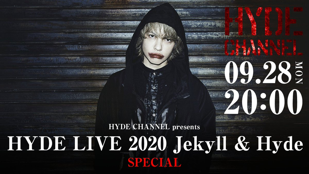 【9/28(月)20:00〜生放送】#HYDECHANNEL presents「#HYDE LIVE 2020 Jekyll & Hyde」SP @HydeOfficial_