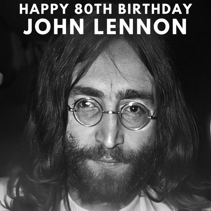 If John Lennon were alive, today would be his 80th birthday. Happy birthday, Mr. Lennon!
