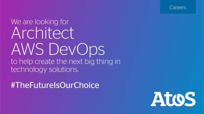 [Atos Jobs], In India, Atos is looking for Architect AWS DevOps for Pune &...