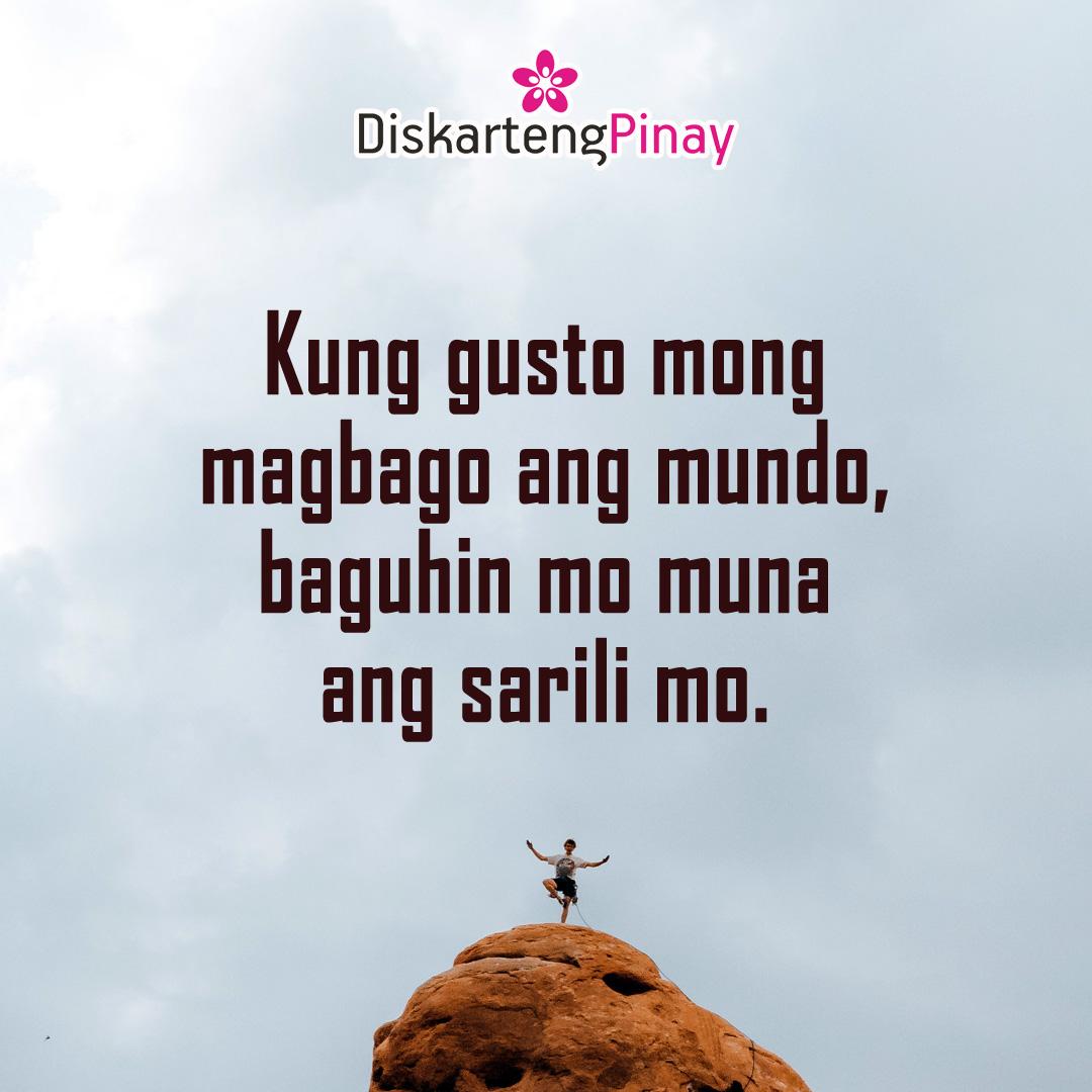 Kung gusto mong magbago ang mundo, baguhin mo muna ang sarili mo. #Pagbabago #ChangeWithin #TagalogQuotes #DiskartengPinay Original Photo by Alex Haraus