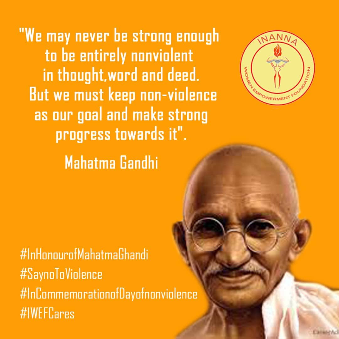 The International Day of Non-Violence is observed on 2 October, the birthday of Mahatma Gandhi. To commemorate this, we will be posting our favorite quotes from Mahatma Gandhi this week.  #iwefcares #humanitarian #lovewins #mahatmangandhi https://t.co/EUk3HjCH5Y