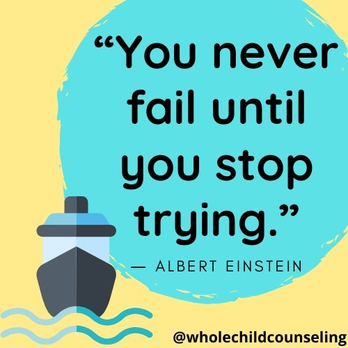 'You never fail until you stop trying.' - Albert Einstein