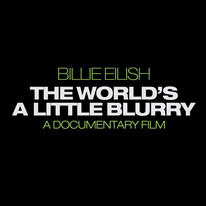 """The documentary film about Billie Eilish, titled """"Billie Eilish: The World's A Little Blurry"""" and directed by RJ Cutler, will be released in theaters and on Apple TV+ in February 2021. https://t.co/eSMzYE7Jhz"""
