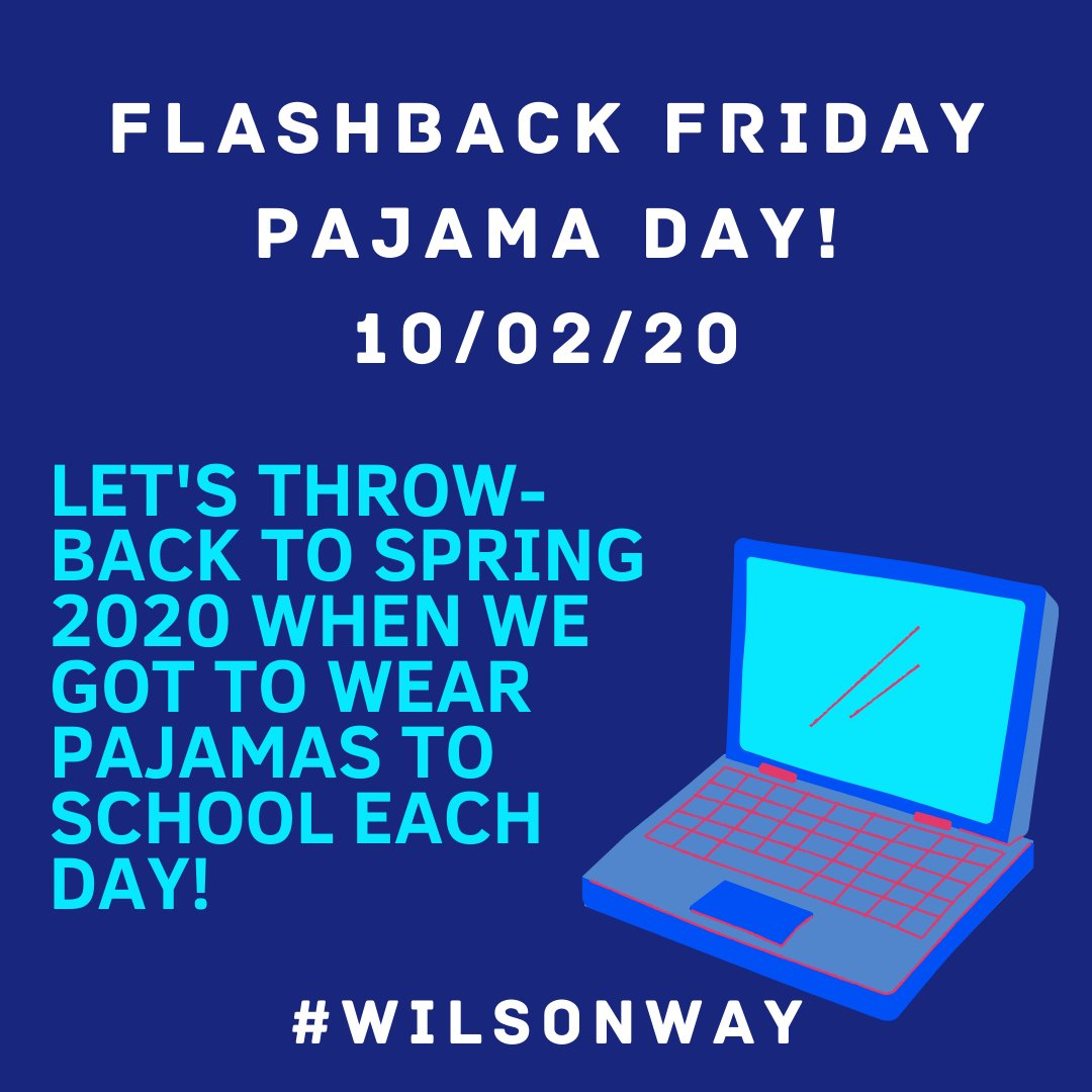 "🎆Flashback Friday!!!🎆 Face-to-Face and Virtual Wilson Rangers - Join us for a PJ Day as we ""flashback"" to Spring 2020 when we could all learn in our pajamas!  #WilsonWay #FlashbackFriday https://t.co/vuEanrcfEs"