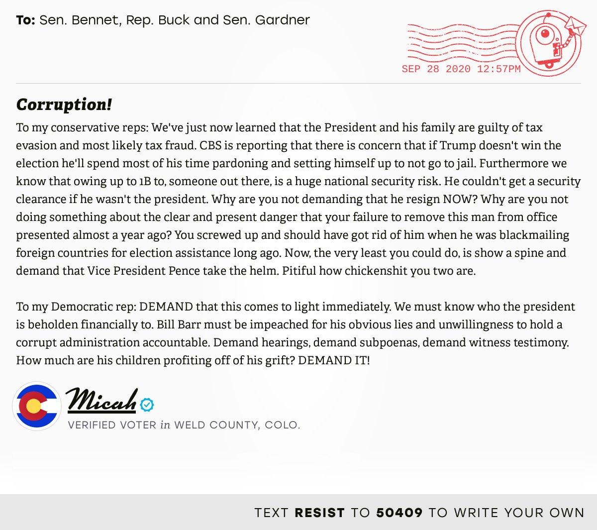 "📬 I delivered ""Corruption!"" from Micah, a 🗳 verified voter in Longmont, Colo., to @SenatorBennet, @RepKenBuck and @SenCoryGardner #CO04 #COpolitics  📝 Write your own: https://t.co/z5540KFSKD https://t.co/T2d31PR1ul"