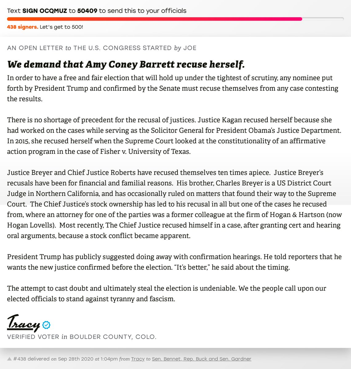 """🖋 Sign """"We demand that Amy Coney Barrett recuse herself."""" and I'll deliver a copy to your officials: https://t.co/pURy20HfoG  📨 No. 438 is from Tracy to @SenatorBennet, @RepKenBuck and @SenCoryGardner #CO04 #COpolitics https://t.co/j8bzHDyNmL"""