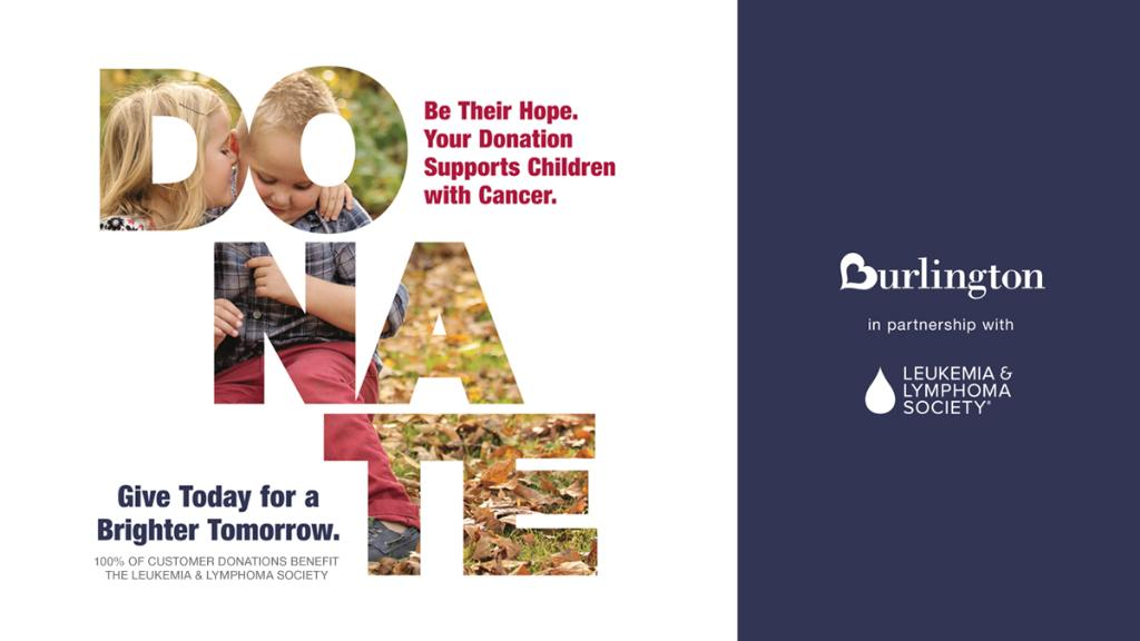 Join Burlington in raising money to support @LLSusa in the fight against cancer. Every dollar counts and helps to save lives. Please donate in store today -