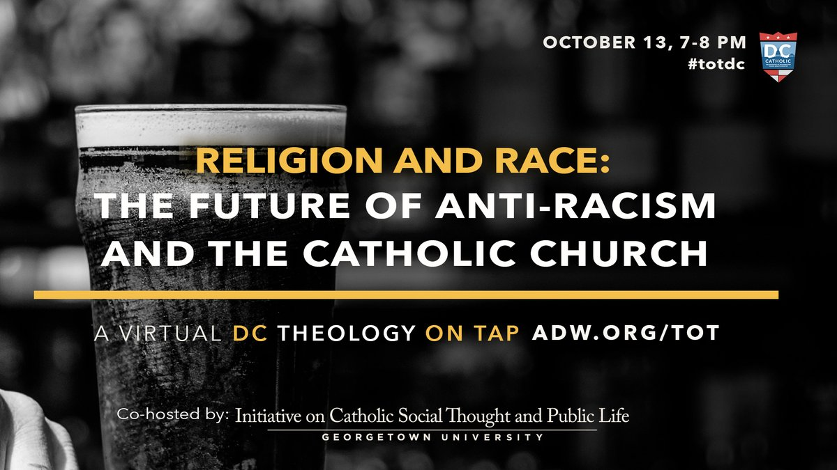 Join us for our October #TOTDC with @GUcstpubliclife, Religion & Race: The Future of Anti-Racism and the Catholic Church on October 13 from 7-8 PM.  Have questions for our panelists? DM us your questions. Registration link: https://t.co/1DZAlNXZAU https://t.co/oaWC4nyMu1