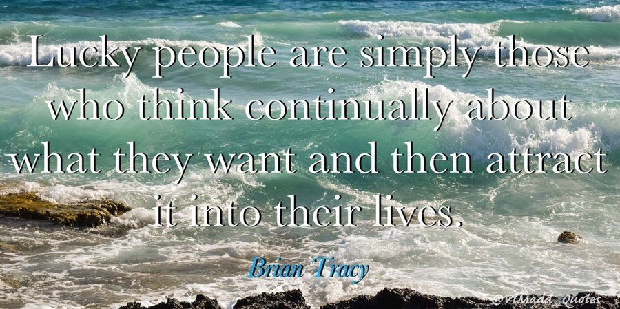 """""""Lucky people are simply those who think continually about what they want and then attract it into their lives."""" - Brian Tracy #MondayMotivation #MotivationMonday #work #Leadership #quote #quoteoftheday #success #inspiration #quotes #motivation #MotivationalQuotes #management https://t.co/P2N8Iw2aoO"""