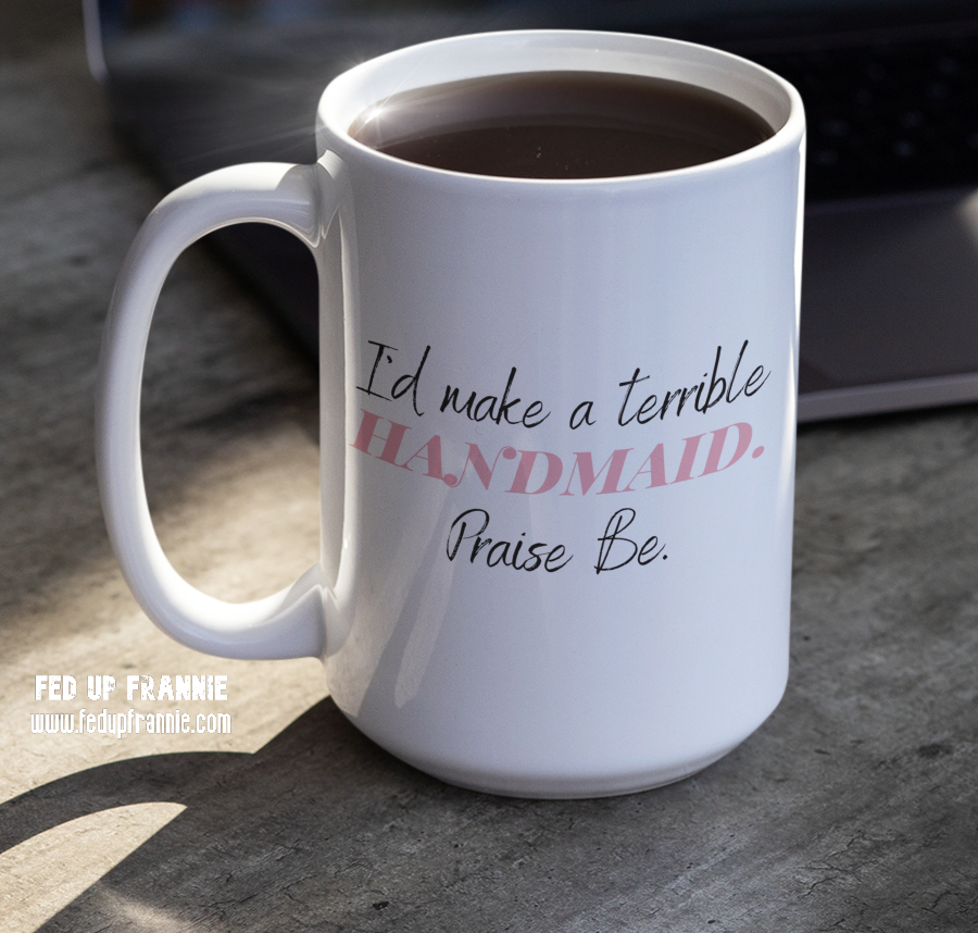 #TrueStory 🙏 Sincerely, #FedUpFrannie 😎 #Handmaid I am not...  Welcome to Fed Up Frannie's! https://t.co/suISHGDdYo A Community for Building Each Other Up #FedUpFrannie #Feminist #Gifts 🛍🛍🛍 #GiftsForHer #GiftShop 🛍🛍🛍 #WomenForWomen #WomenSupportingWomen #GRLPWR #GirlPower https://t.co/mB9svhkG3E