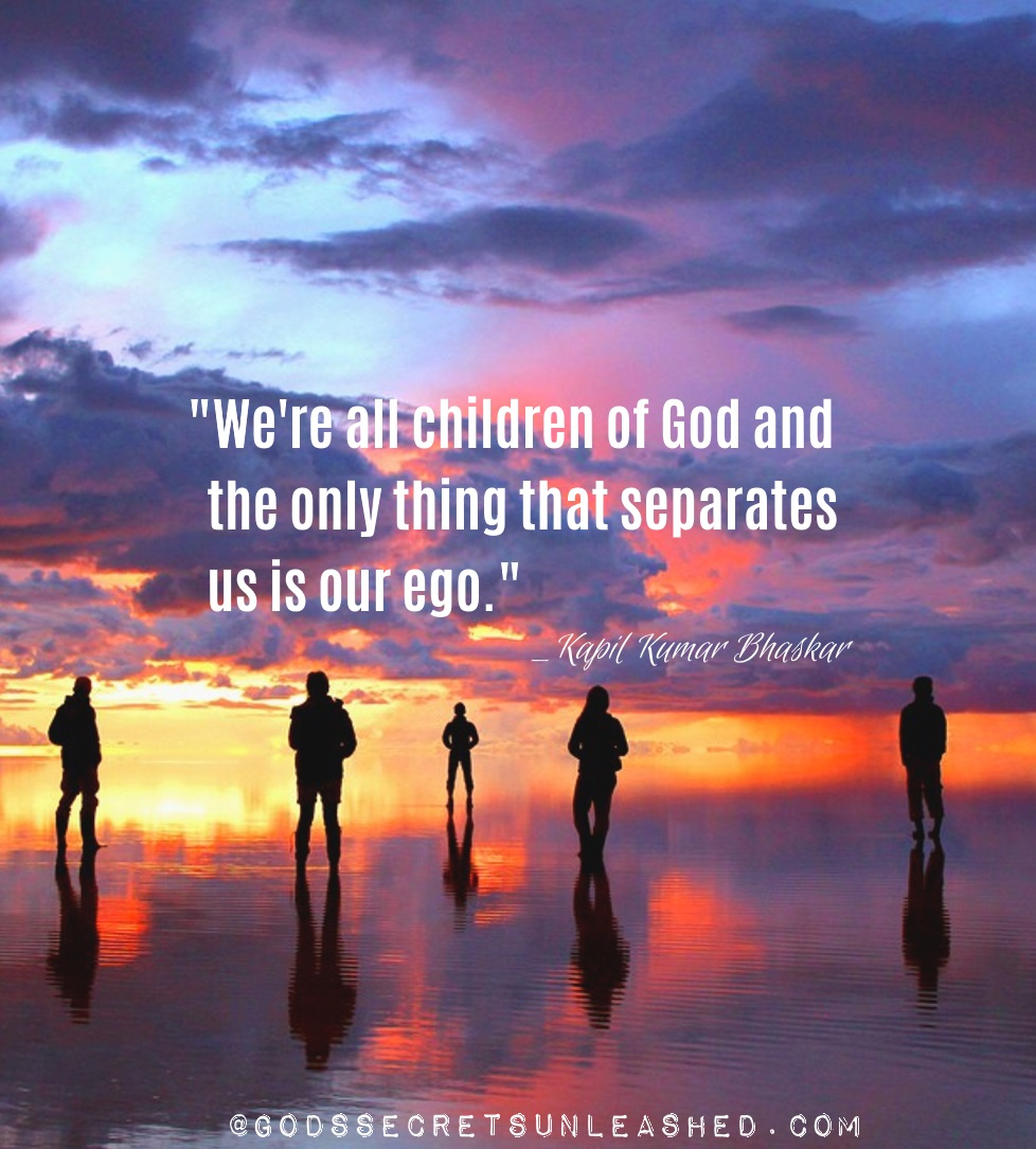 """We're all children of God and the only thing that separates us is our ego."" _Kapil K. Bhaskar #Source #creations #true #selves #divine #infinite #universal #energy #oneness #illusion #ego #awareness #inner #journey #growth #purpose #experience #awareness https://t.co/DKCBJJQbaA"